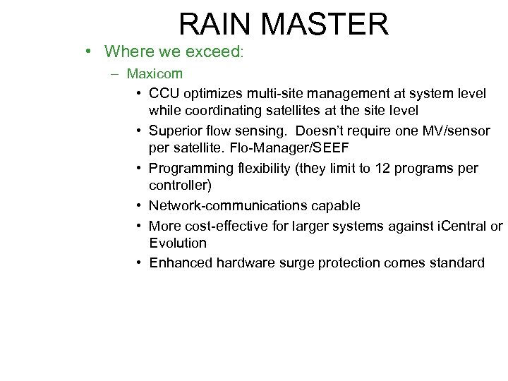 RAIN MASTER • Where we exceed: – Maxicom • CCU optimizes multi-site management at