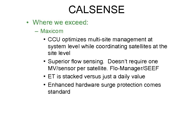 CALSENSE • Where we exceed: – Maxicom • CCU optimizes multi-site management at system