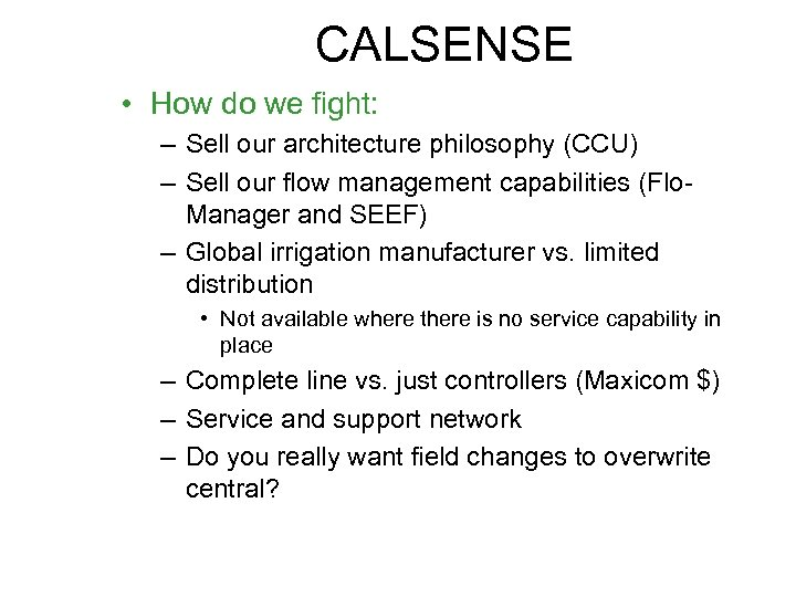 CALSENSE • How do we fight: – Sell our architecture philosophy (CCU) – Sell