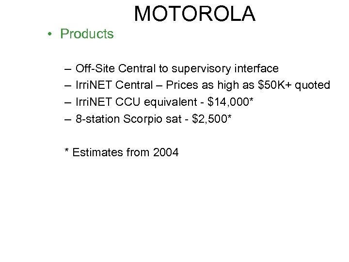 MOTOROLA • Products – – Off-Site Central to supervisory interface Irri. NET Central –
