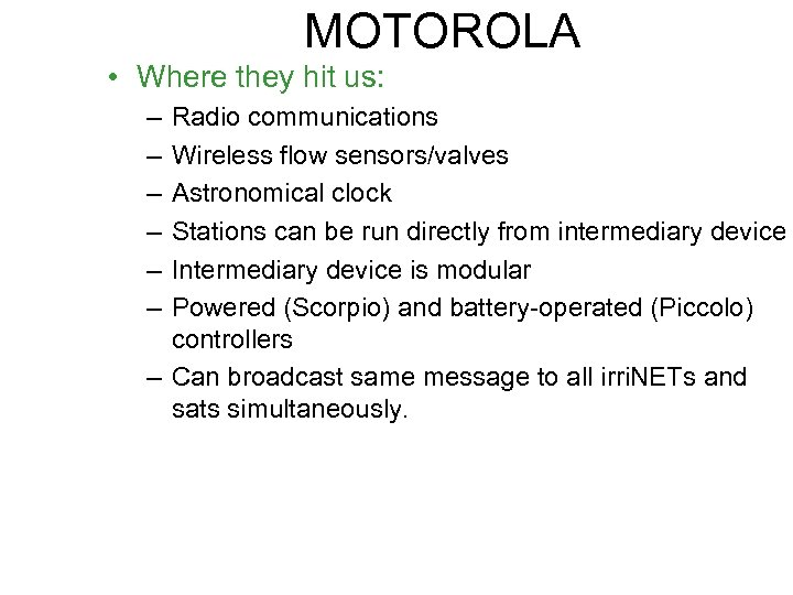 MOTOROLA • Where they hit us: – – – Radio communications Wireless flow sensors/valves