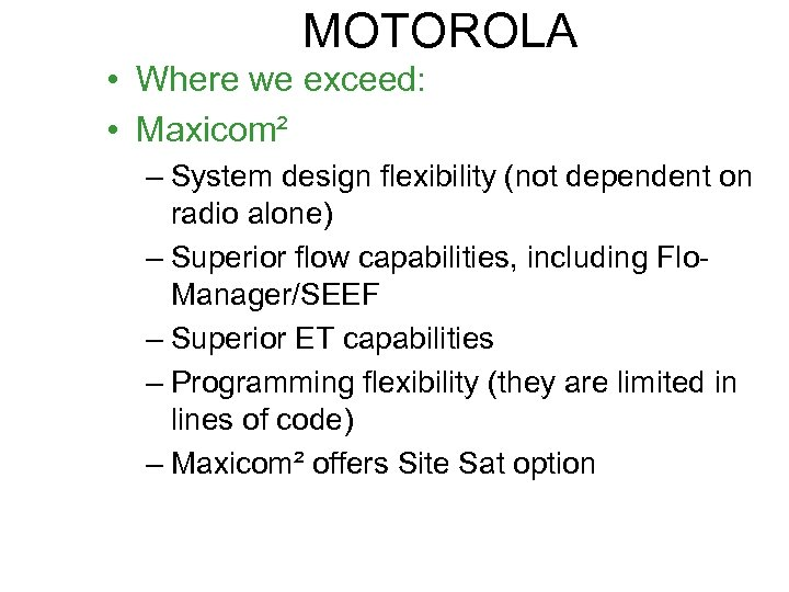 MOTOROLA • Where we exceed: • Maxicom² – System design flexibility (not dependent on
