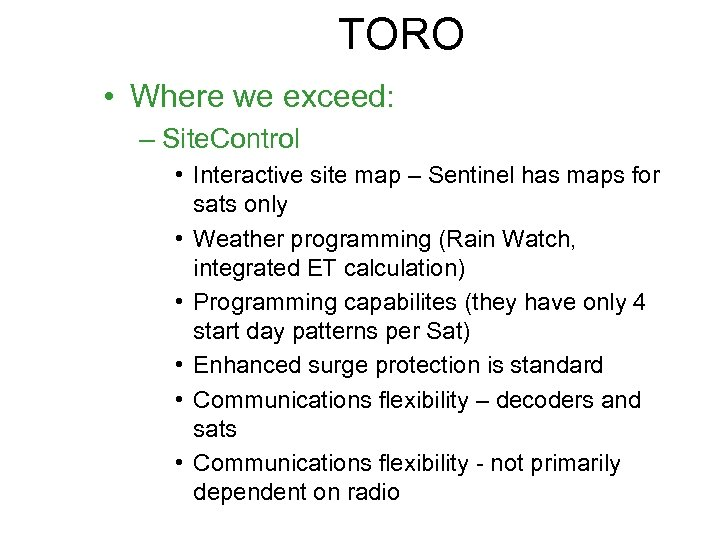 TORO • Where we exceed: – Site. Control • Interactive site map – Sentinel
