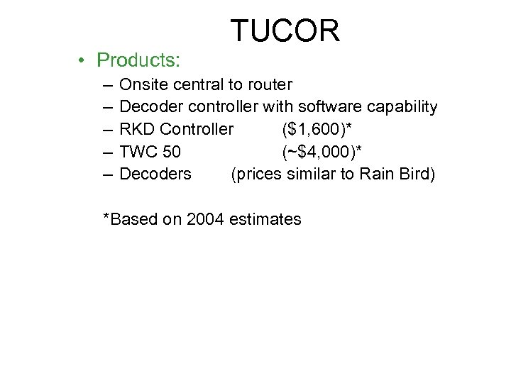 TUCOR • Products: – – – Onsite central to router Decoder controller with software