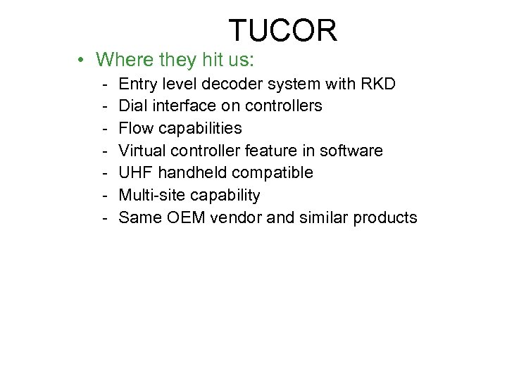 TUCOR • Where they hit us: - Entry level decoder system with RKD Dial