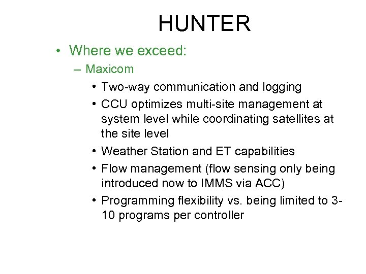 HUNTER • Where we exceed: – Maxicom • Two-way communication and logging • CCU