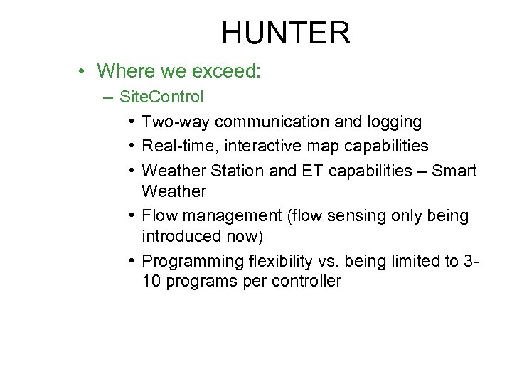 HUNTER • Where we exceed: – Site. Control • Two-way communication and logging •