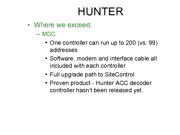 HUNTER • Where we exceed: – MDC • One controller can run up to