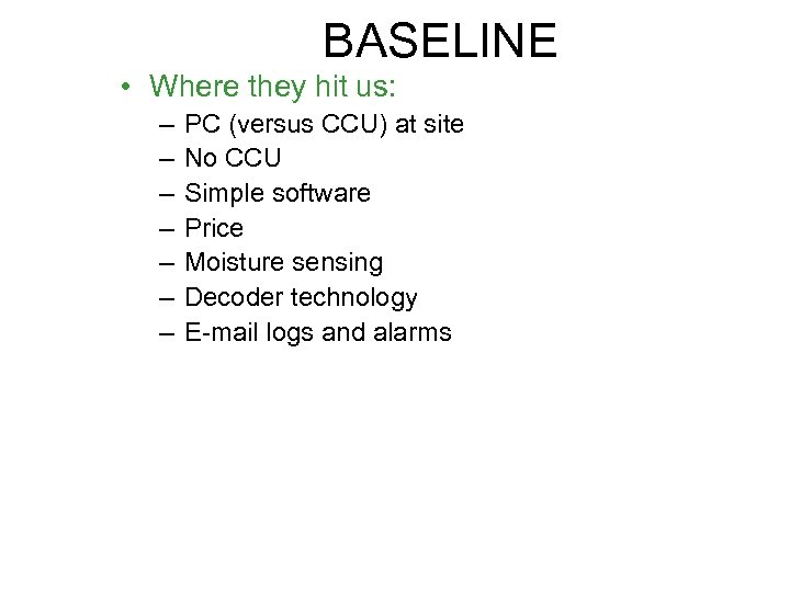 BASELINE • Where they hit us: – – – – PC (versus CCU) at