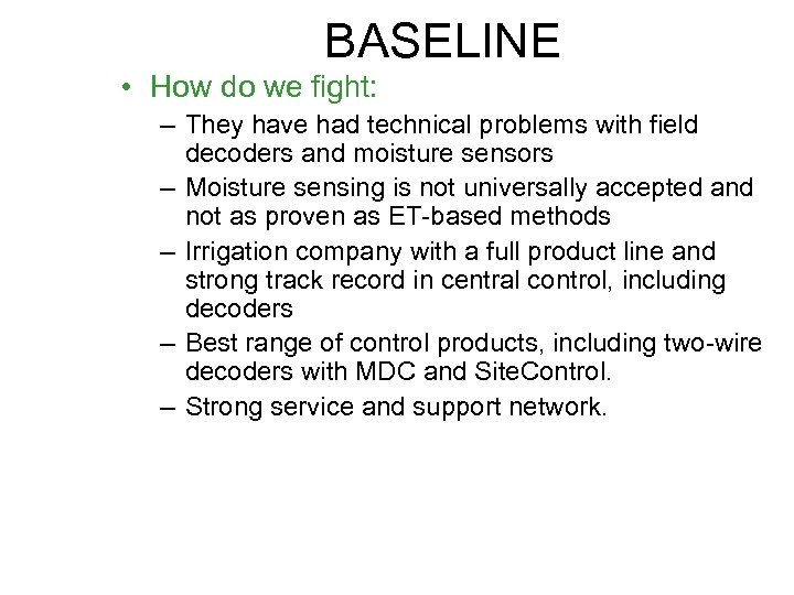 BASELINE • How do we fight: – They have had technical problems with field
