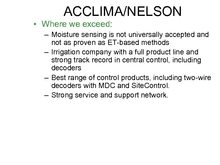 ACCLIMA/NELSON • Where we exceed: – Moisture sensing is not universally accepted and not
