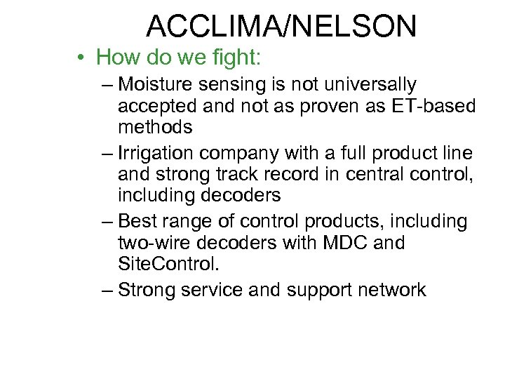 ACCLIMA/NELSON • How do we fight: – Moisture sensing is not universally accepted and
