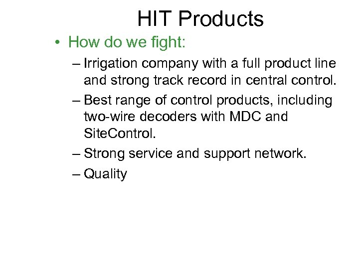 HIT Products • How do we fight: – Irrigation company with a full product
