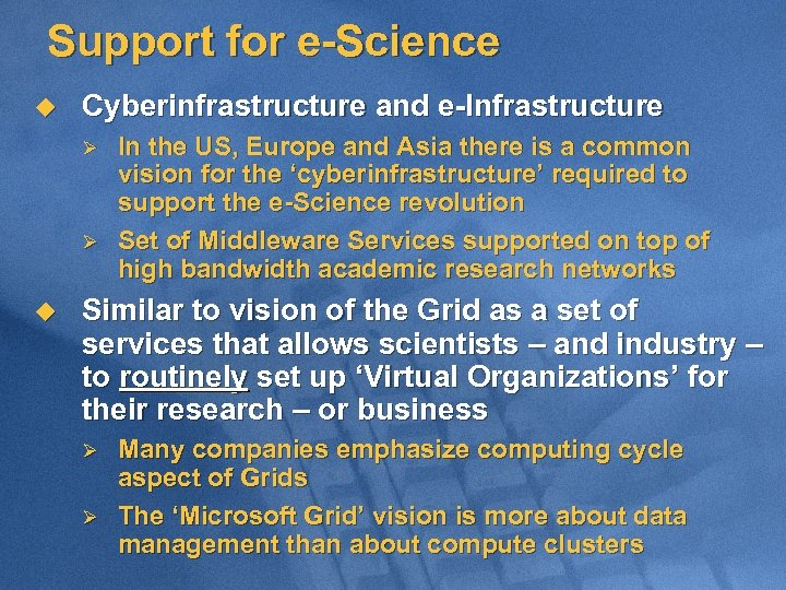Support for e-Science u Cyberinfrastructure and e-Infrastructure Ø Ø u In the US, Europe