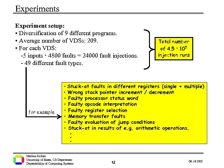 Experiments Experiment setup: • Diversification of 9 different programs. • Average number of VDSs: