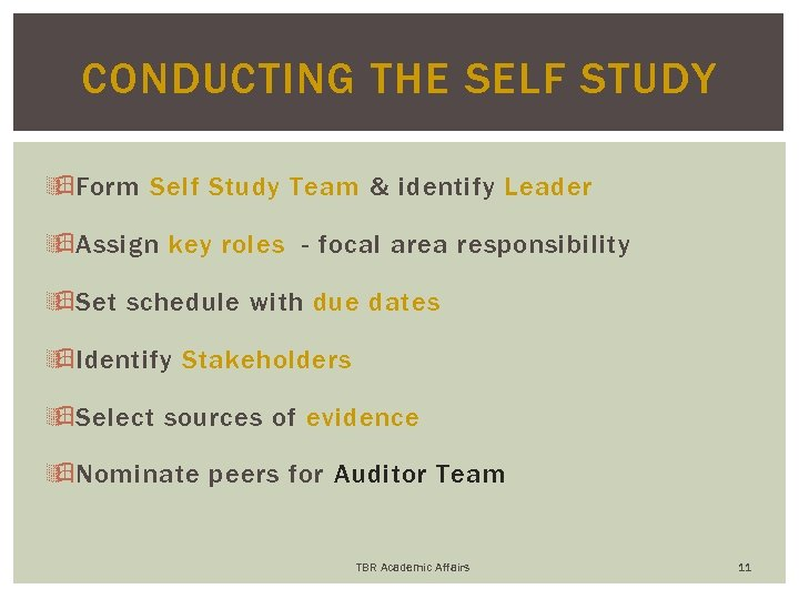 CONDUCTING THE SELF STUDY ÿ Form Self Study Team & identify Leader ÿ Assign