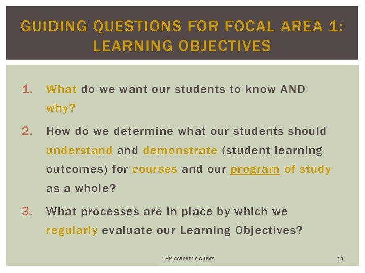 GUIDING QUESTIONS FOR FOCAL AREA 1: LEARNING OBJECTIVES 1. What do we want our