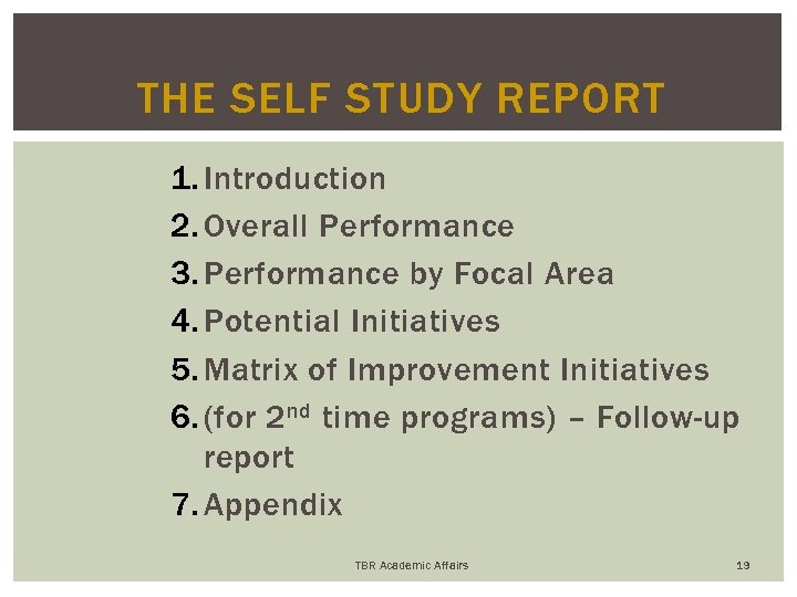 THE SELF STUDY REPORT 1. Introduction 2. Overall Performance 3. Performance by Focal Area