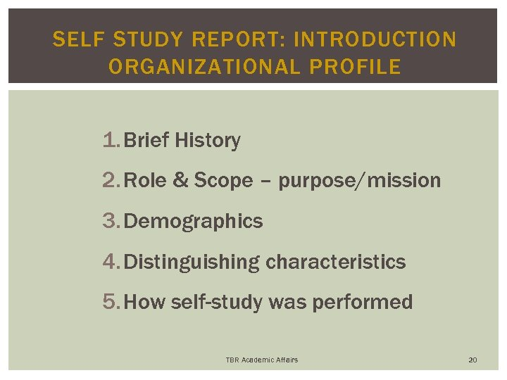 SELF STUDY REPORT: INTRODUCTION ORGANIZATIONAL PROFILE 1. Brief History 2. Role & Scope –