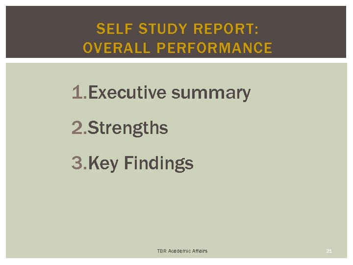 SELF STUDY REPORT: OVERALL PERFORMANCE 1. Executive summary 2. Strengths 3. Key Findings TBR