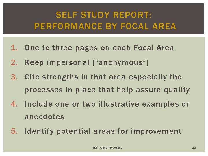 SELF STUDY REPORT: PERFORMANCE BY FOCAL AREA 1. One to three pages on each