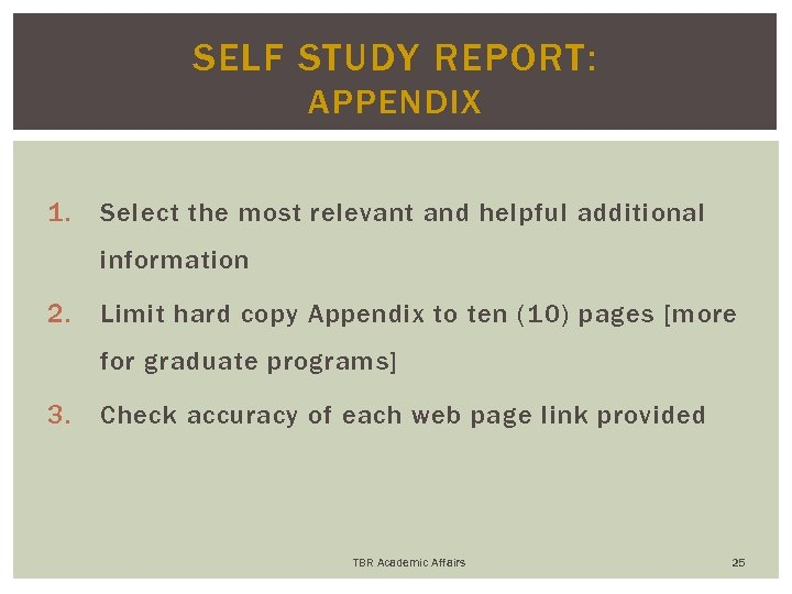 SELF STUDY REPORT: APPENDIX 1. Select the most relevant and helpful additional information 2.