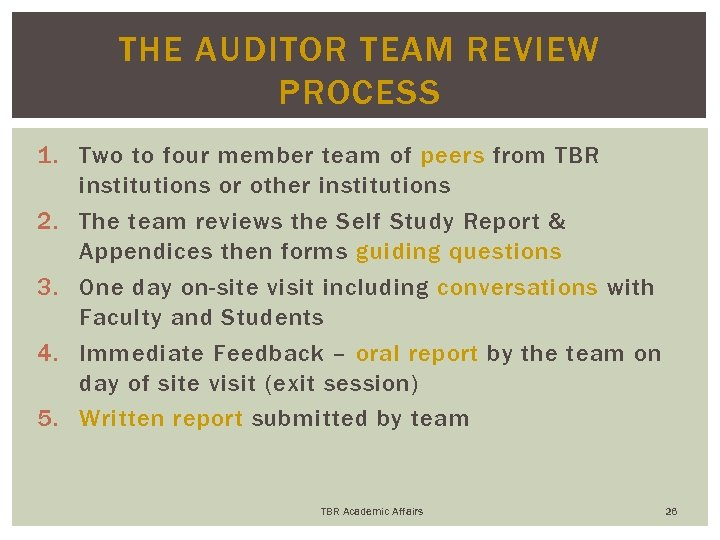 THE AUDITOR TEAM REVIEW PROCESS 1. Two to four member team of peers from