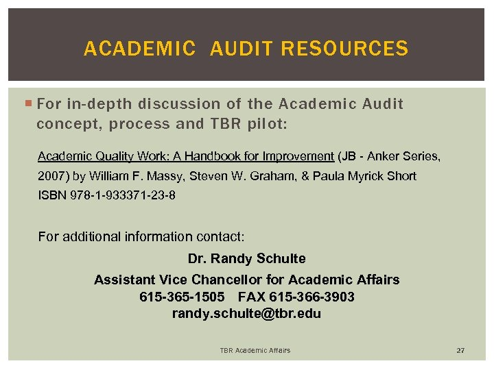 ACADEMIC AUDIT RESOURCES For in-depth discussion of the Academic Audit concept, process and TBR