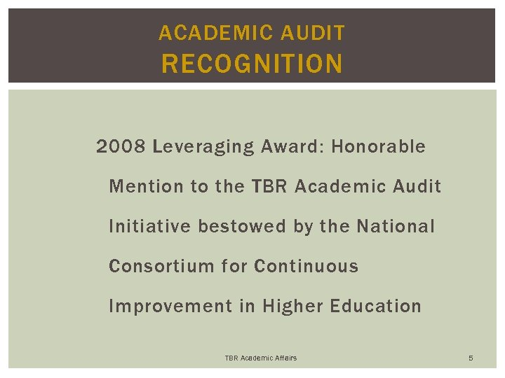ACADEMIC AUDIT RECOGNITION 2008 Leveraging Award: Honorable Mention to the TBR Academic Audit Initiative