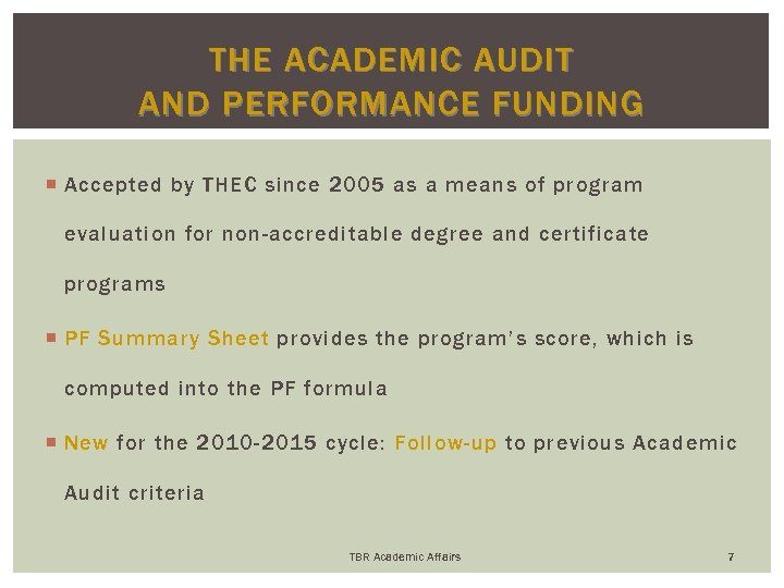 THE ACADEMIC AUDIT AND PERFORMANCE FUNDING Accepted by THEC since 2005 as a means