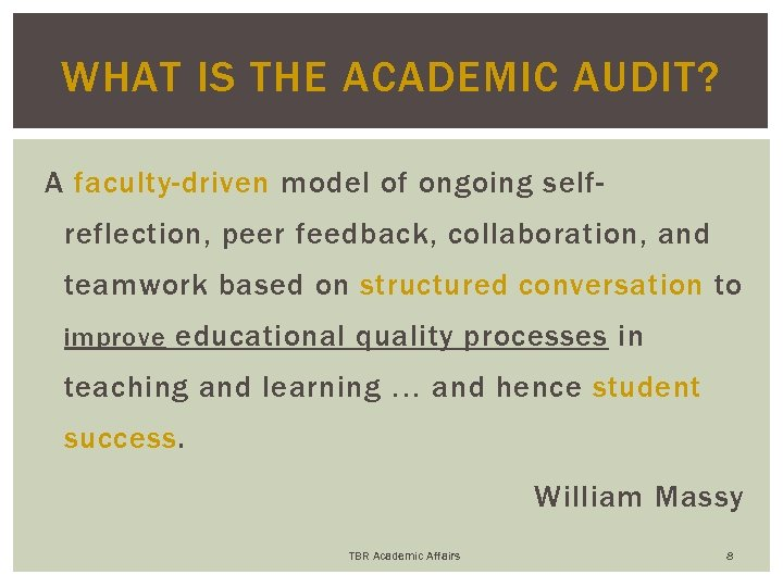 WHAT IS THE ACADEMIC AUDIT? A faculty-driven model of ongoing selfreflection, peer feedback, collaboration,