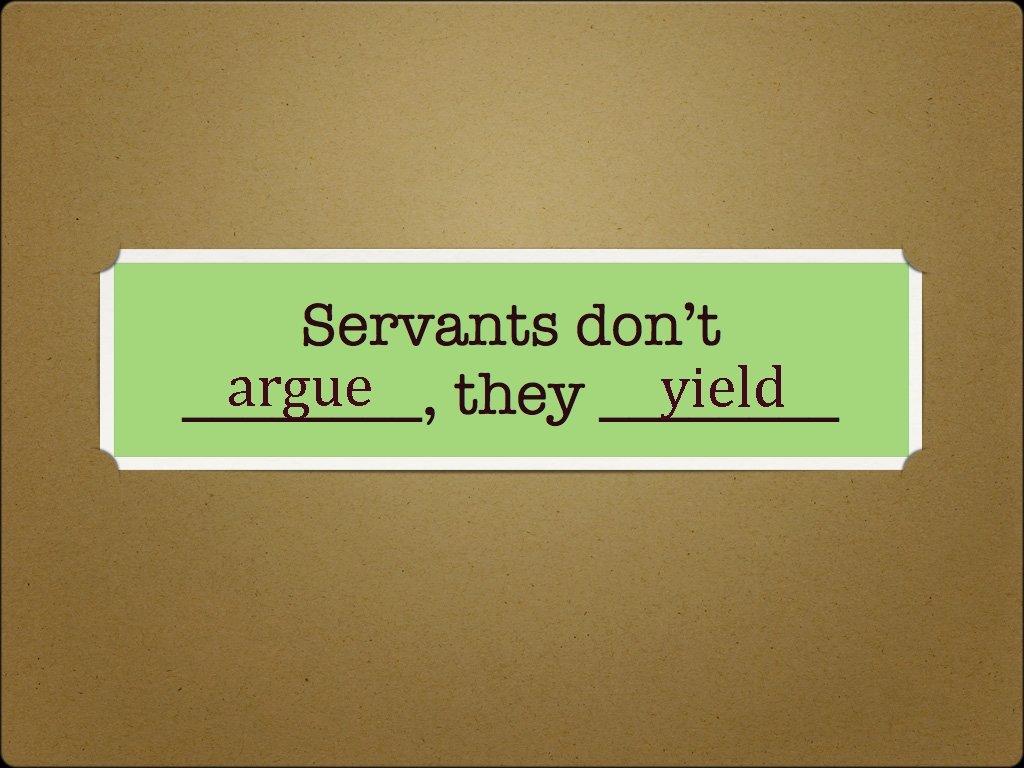 argue yield