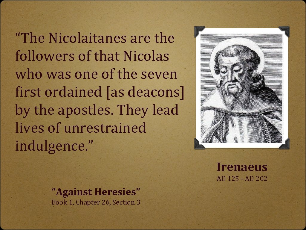 """""""The Nicolaitanes are the followers of that Nicolas who was one of the seven"""