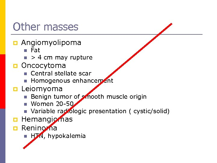 Other masses p Angiomyolipoma n n p Oncocytoma n n p Central stellate scar