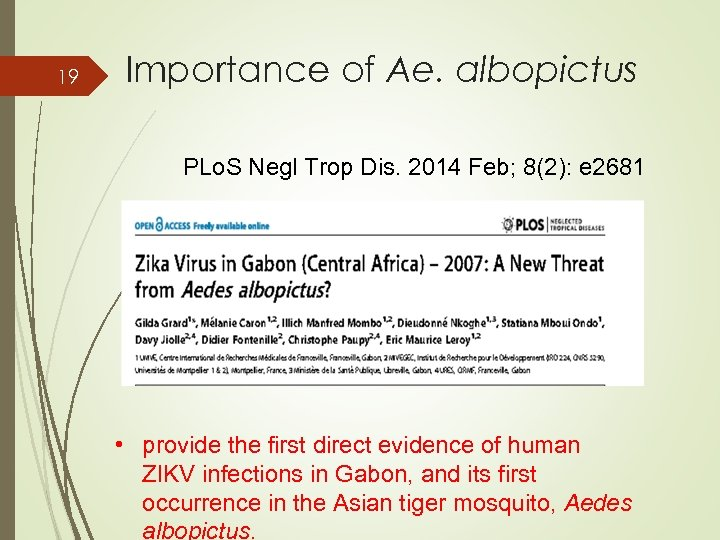 19 Importance of Ae. albopictus PLo. S Negl Trop Dis. 2014 Feb; 8(2): e