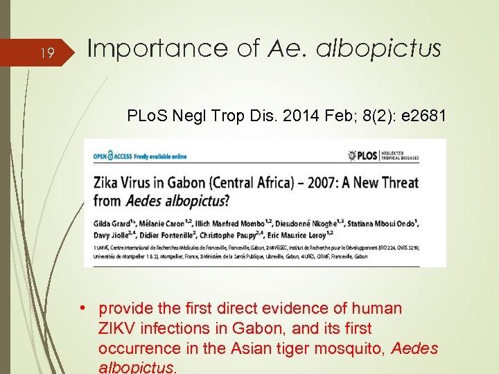 19 Importance of Ae. albopictus PLo. S Negl Trop Dis. 2014 Feb; 8(2): e