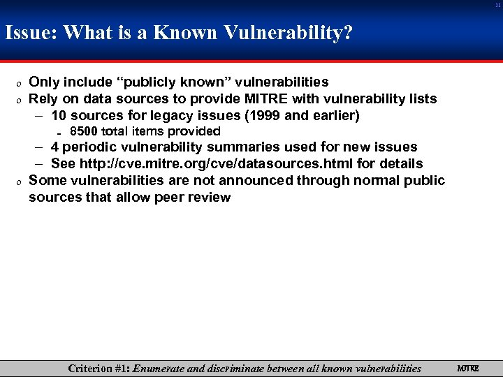 "11 Issue: What is a Known Vulnerability? 0 Only include ""publicly known"" vulnerabilities 0"