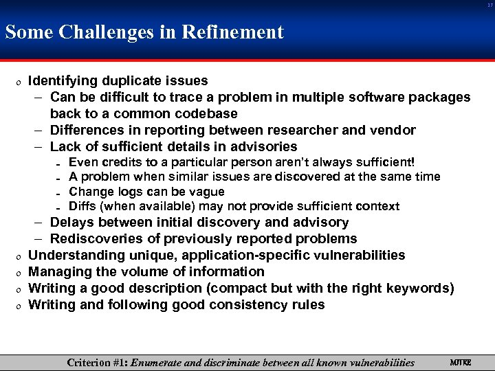 17 Some Challenges in Refinement 0 Identifying duplicate issues – Can be difficult to