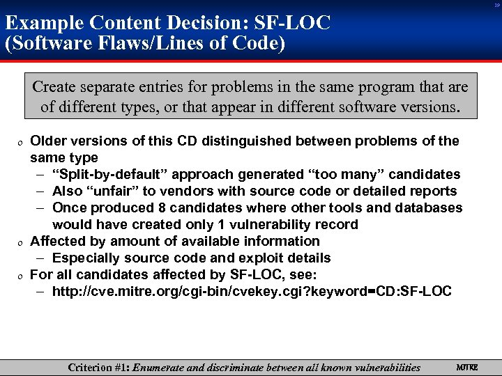 19 Example Content Decision: SF-LOC (Software Flaws/Lines of Code) Create separate entries for problems