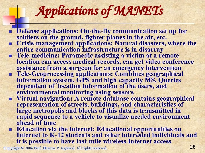 Applications of MANETs n n n Defense applications: On-the-fly communication set up for soldiers
