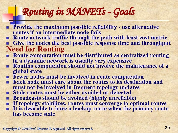 Routing in MANETs - Goals n n n Provide the maximum possible reliability -