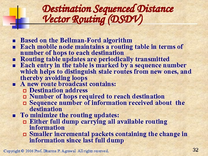 Destination Sequenced Distance Vector Routing (DSDV) n n n Based on the Bellman-Ford algorithm