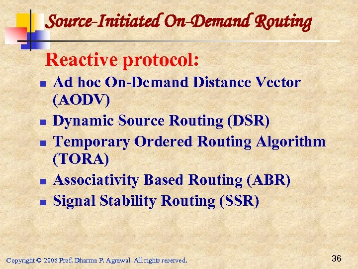 Source-Initiated On-Demand Routing Reactive protocol: n n n Ad hoc On-Demand Distance Vector (AODV)
