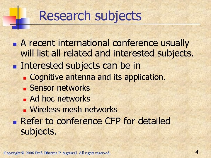 Research subjects n n A recent international conference usually will list all related and