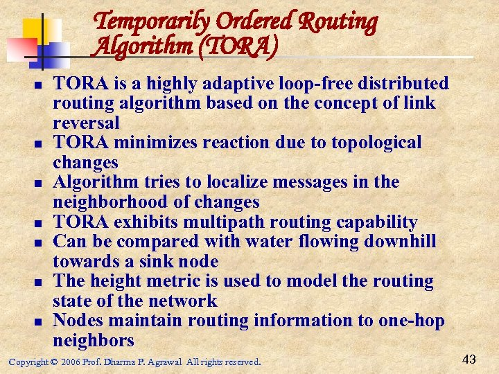 Temporarily Ordered Routing Algorithm (TORA) n n n n TORA is a highly adaptive