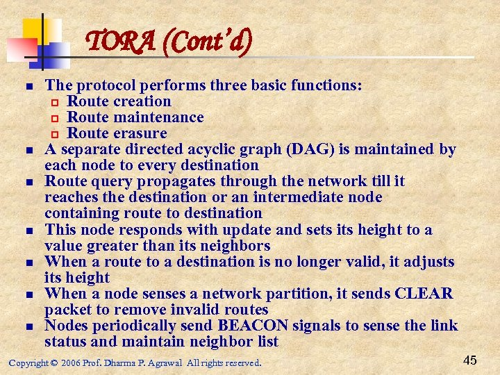TORA (Cont'd) n n n n The protocol performs three basic functions: p Route