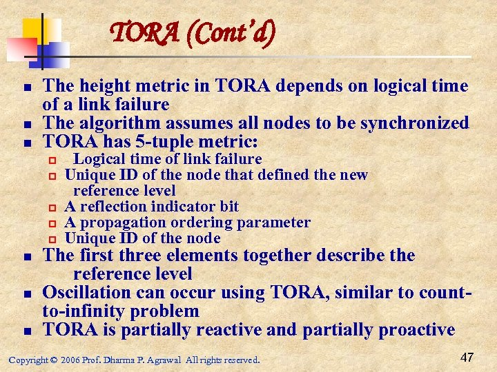 TORA (Cont'd) n n n The height metric in TORA depends on logical time
