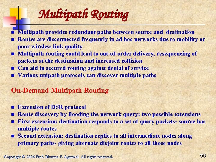 Multipath Routing n n n Multipath provides redundant paths between source and destination Routes