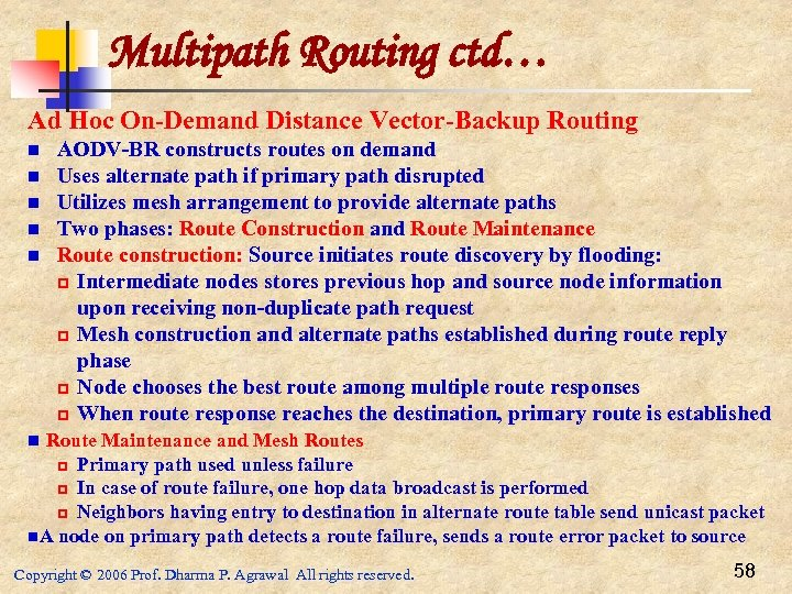 Multipath Routing ctd… Ad Hoc On-Demand Distance Vector-Backup Routing n n n AODV-BR constructs