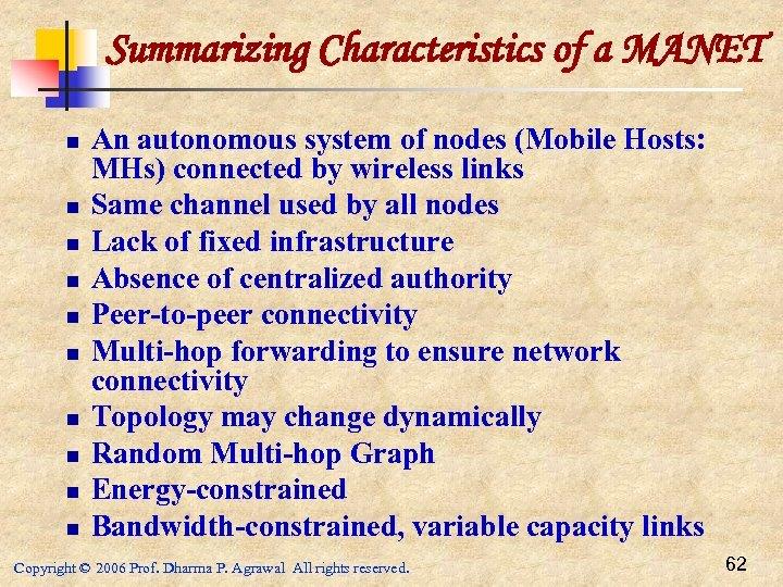 Summarizing Characteristics of a MANET n n n n n An autonomous system of
